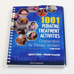 1001 Creative Ideas for Therapy: Pediatric Treatment Activities