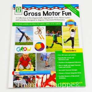 Gross Motor Fun: Developmentally-Appropriate Gross Motor Games & Activities Designed to Improve Classroom Performance
